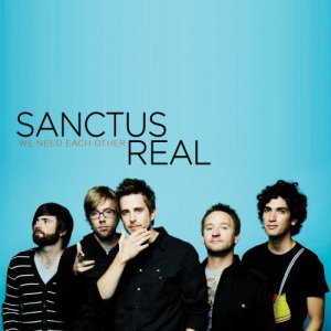 2008_SanctusReal_WeNeedEachOther