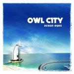 2009_OwlCity_OceanEyes