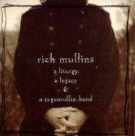 1993_RichMullins_ALiturgyaLegacyandaRagamuffinBand