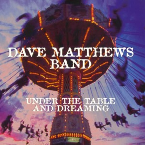 1994_DaveMatthewsBand_UndertheTableandDreaming
