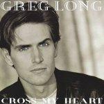 1994_GregLong_CrossMyHeart