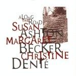 1994_SusanAshtonMargaretBeckerChristineDente_AlongtheRoad