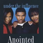 1996_Anointed_UndertheInfluence