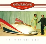1996_Newsboys_TakeMetoYourLeader