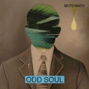 2011_MuteMath_OddSoul
