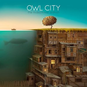 2012_OwlCity_TheMidsummerStation
