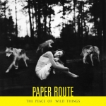 2012_PaperRoute_ThePeaceofWildThings