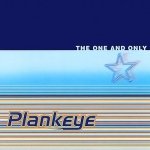 1997_Plankeye_TheOneandOnly