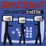 2000_Switchfoot_LearningtoBreathe