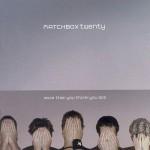 2002_MatchboxTwenty_MoreThanYouThinkYouAre