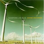 2004_SomethingLikeSilas_DivineInvitation