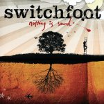 2005_Switchfoot_NothingIsSound