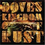 2009_Doves_KingdomofRust