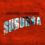 2010_HouseofHeroes_Suburba