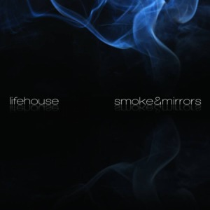 2010_Lifehouse_SmokeMirrors