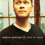 2001_AndrewPeterson_CleartoVenus