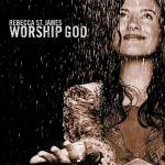 2002_RebeccaStJames_WorshipGod