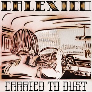 2008_Calexico_CarriedtoDust