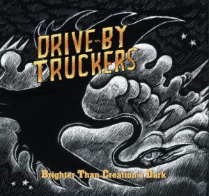 2008_DriveByTruckers_BrighterthanCreationsDark