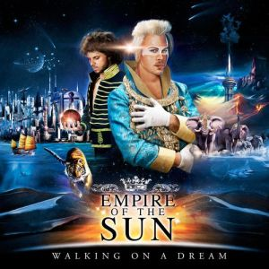 2008_EmpireoftheSun_WalkingonaDream