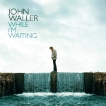 2009_JohnWaller_WhileImWaiting