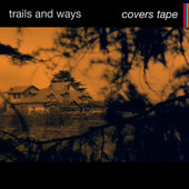 2013_TrailsandWays_CoversTapeEP