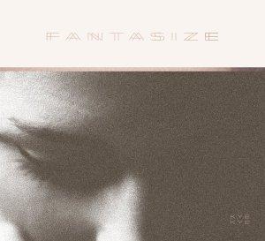 2014_KyeKye_Fantasize