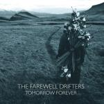 2014_TheFarewellDrifters_TomorrowForever