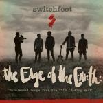2014_Switchfoot_TheEdgeoftheEarthEP