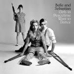 2015_BelleSebastian_GirlsinPeacetimeWanttoDance