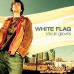 2005_ShaunGroves_WhiteFlag