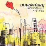 2006_Downhere_WideEyedandMystified