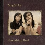 2006_MegDia_SomethingReal