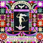 2015_TheDecemberists_WhataTerribleWorldWhataBeautifulWorld