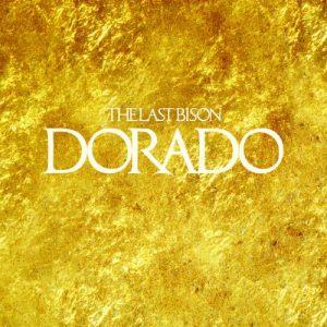 2015_TheLastBison_DoradoEP