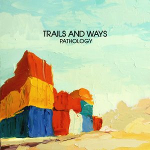 2015_TrailsandWays_Pathology