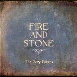 2015_TheGrayHavens_FireandStone