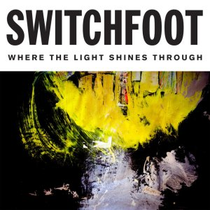 2016_Switchfoot_WheretheLightShinesThrough