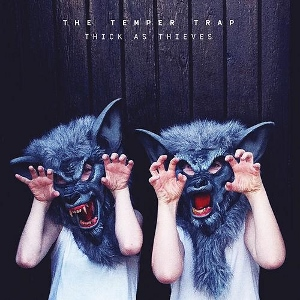 2016_TheTemperTrap_ThickasThieves