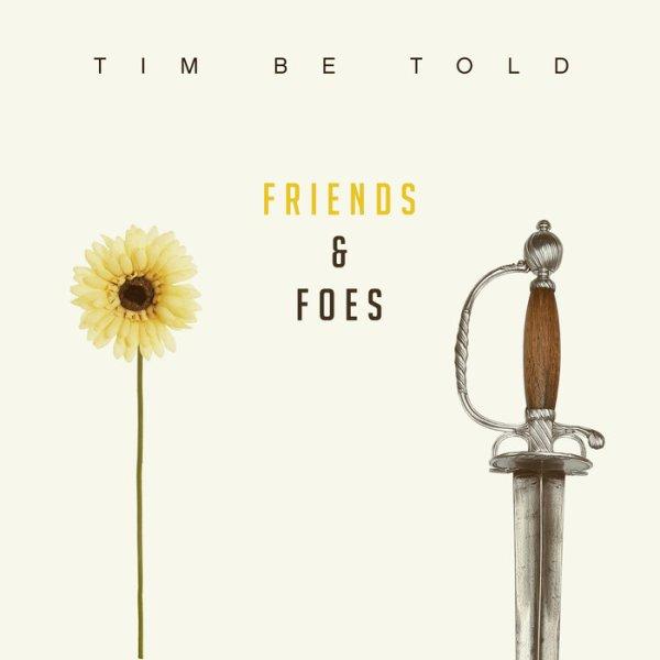 2016_timbetold_friendsandfoes