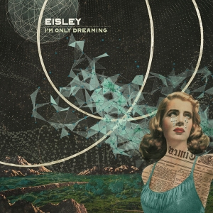 2017_eisley_imonlydreaming
