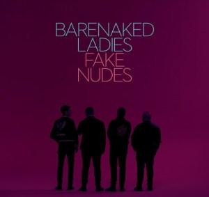 2017_BarenakedLadies_FakeNudes