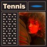 2017_Tennis_WeCanDieHappyEP